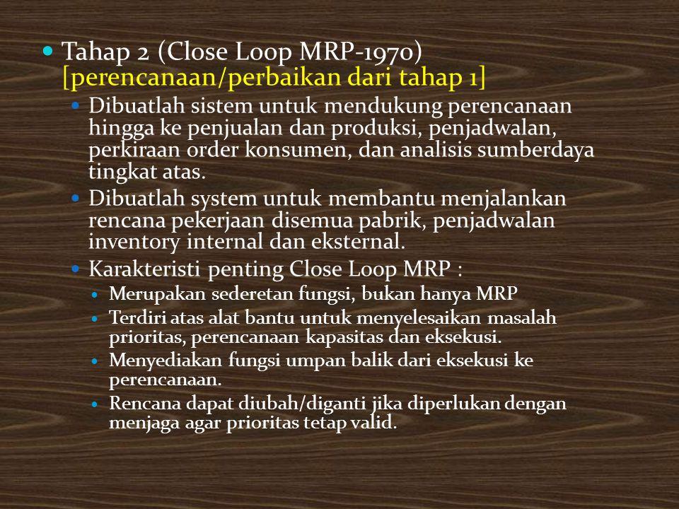 Tahap 2 (Close Loop MRP-1970) [perencanaan/perbaikan dari tahap 1]